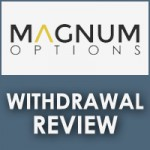 Magnum Options Withdrawal Review