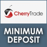 CherryTrade Minimum Deposit Review