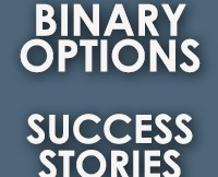 Binary Options Success Stories Review