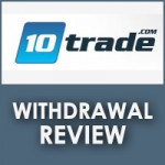 10Trade Withdrawal Review