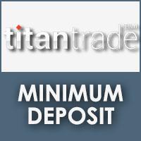 TitanTrade Minimum Deposit
