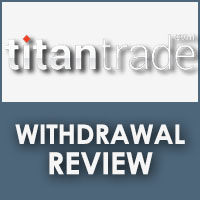 TitanTrade Withdrawal Review