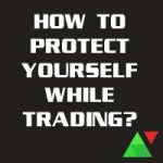 How To Protect Yourself While Trading?