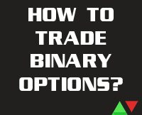 How To Trade Binary Options?