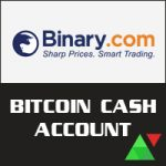 Binary.com Bitcoin Cash Account