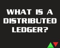 What Is A Distributed Ledger?