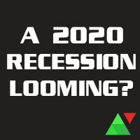 A 2020 Recession looming?