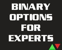 Binary Options For Experts